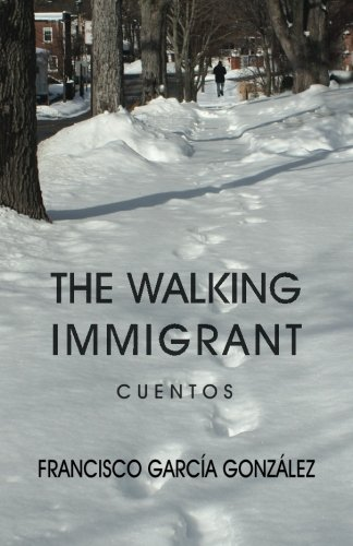 9781511644471: The walking immigrant: Cuentos (Spanish Edition)
