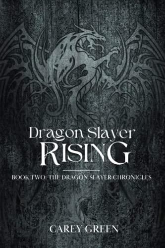 9781511645683: Dragon Slayer: Rising: Book two of The Dragon Slayer Chronicles (Volume 2)