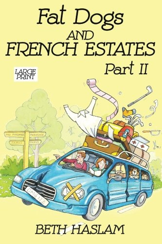 9781511645751: Fat Dogs and French Estates - Part 2 (Large Print) (Fat Dogs and French Estates (Large Print)) (Volume 2)
