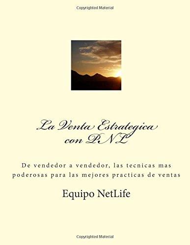 9781511646062: Estrategias de Venta con PNL: De vendedores a vendedores como vender estrategicamente con la herramienta mas poderosa de todos los tiempos (Spanish Edition)
