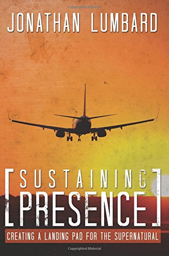 9781511646222: Sustaining Presence: Creating A Landing Pad For The Supernatural