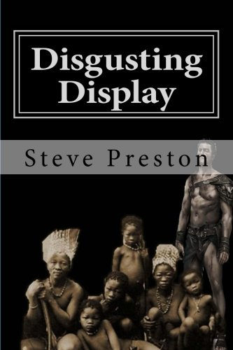 9781511646581: Disgusting Display: Shameful Truth of Human Zoos and Trafficking