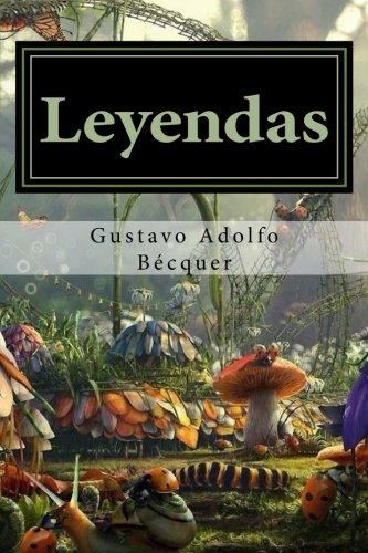 9781511646635: Leyendas (Spanish Edition)