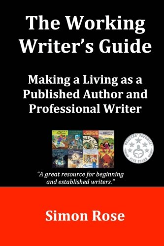 9781511647014: The Working Writer's Guide: Making a Living as a Published Author and Professional Writer