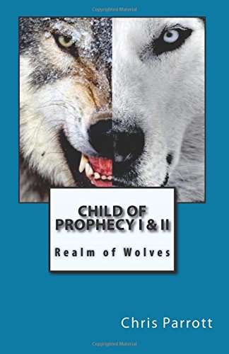 9781511647137: Child of Prophecy: Realm of Wolves