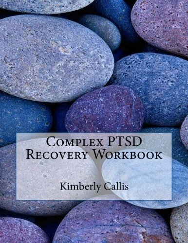 9781511647564: Complex PTSD Recovery Workbook: An Informed Patient's Perspective on Complex PTSD (Stoning Demons) (Volume 6)