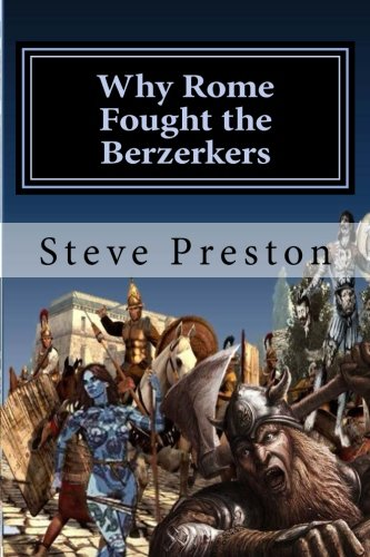 9781511647663: Why Rome Fought the Berzerkers: Where Was The Hidden Treasure?