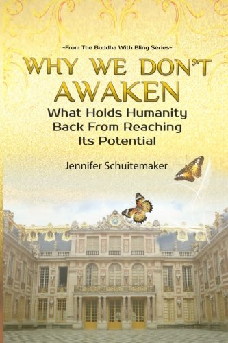 9781511648264: Why We Don't Awaken: What Holds Humanity Back From Reaching Its Potential (The Buddha With Bling Series)