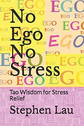 9781511648370: No Ego No Stress: Tao Wisdom for Stress Relief