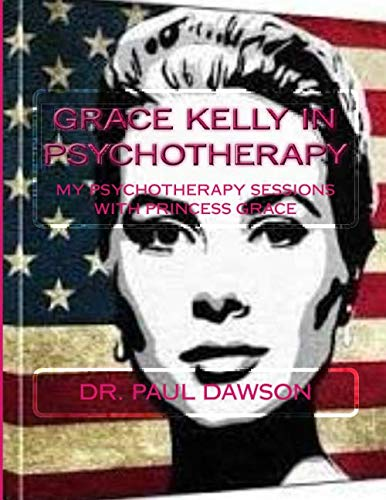 9781511648936: Grace Kelly in Psychotherapy: My Psychotherapy Sessions with Princess Grace