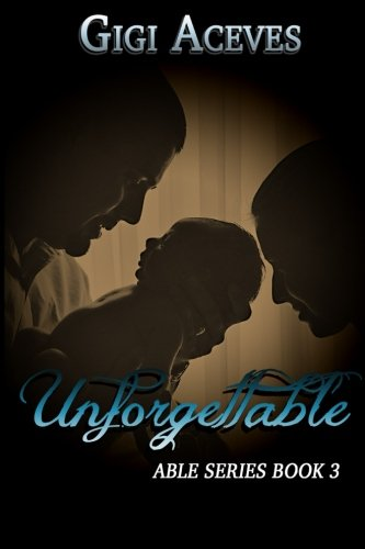 9781511649438: Unforgettable (Able Series) (Volume 3)
