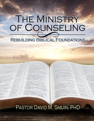 9781511649513: The Ministry of Counseling: Rebuilding Biblical Foundations