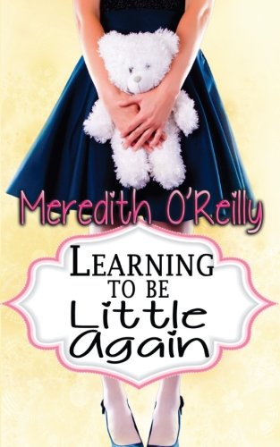 9781511649599: Learning to Be Little Again