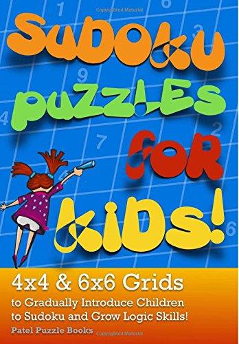 9781511650564: Sudoku Puzzles for Kids: 4x4 & 6x6 Grids to Gradually Introduce Children to Sudoku and Grow Logic Skills!