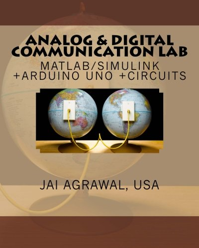 9781511651271: Analog & Digital Communication Lab: MATLAB/SIMULINK +Arduino Uno +Circuits