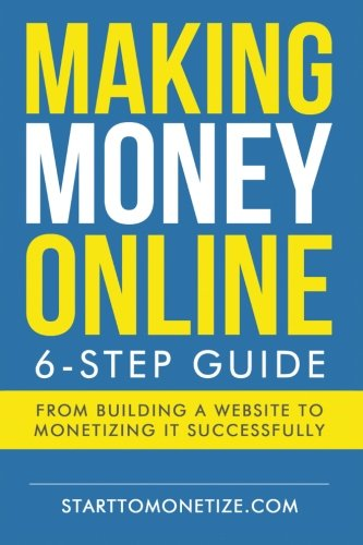 9781511652643: Making money online: The 6-step guide to making money with a website