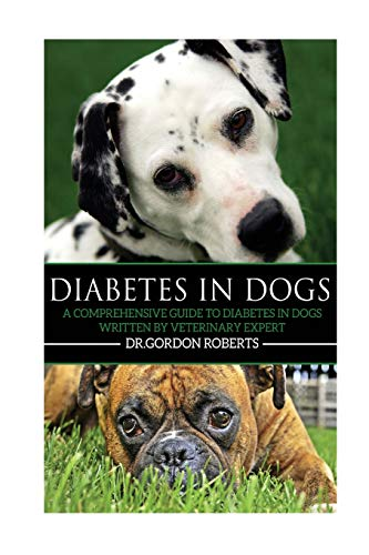 9781511652681: Diabetes in Dogs: A Comprehensive Guide to Diabetes in Dogs