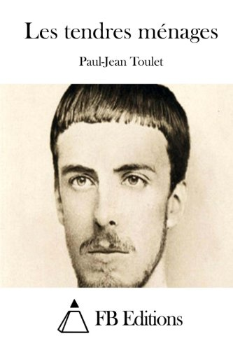 9781511653619: Les tendres ménages (French Edition)
