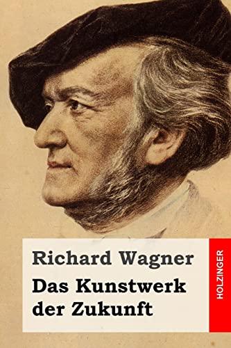 9781511654425: Das Kunstwerk der Zukunft (German Edition)