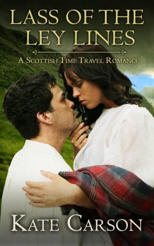 9781511655231: Lass of the Ley Lines: A Scottish Time Travel Romance (The Ley Lines Series) (Volume 1)