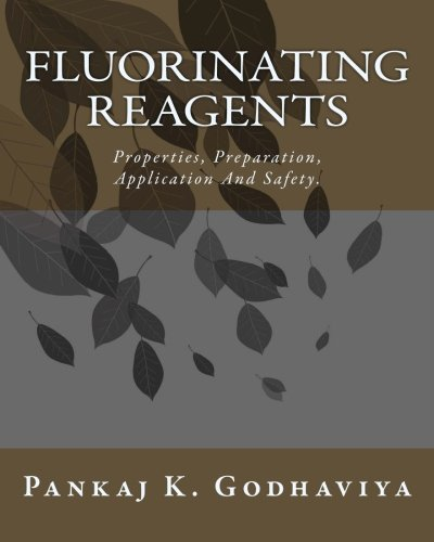 9781511655248: Fluorinating Reagents: Properties, Preparation, Application And Safety.