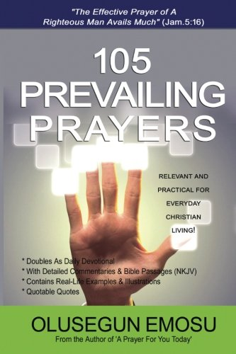9781511656849: 105 Prevailing Prayers: Relevant and Practical for Everyday Christian Living