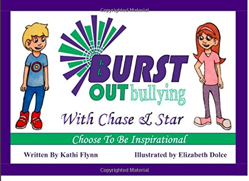 9781511656870: Burst Out Bullying With Chase And Star: Choose To Be Inspirational (Volume 1)