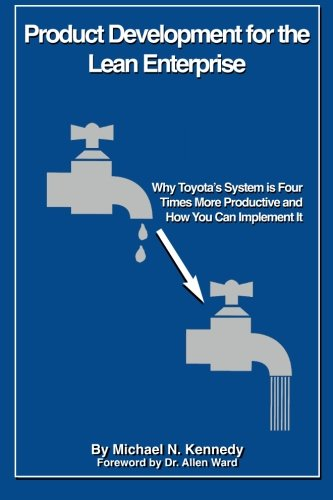 9781511657044: Product Development for the Lean Enterprise: Why Toyota's System Is Four Times More Productive and How you can Implement It