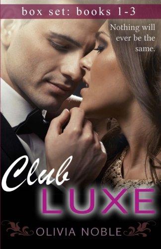 9781511657877: Club Luxe Box Set: (Books 1-3) (Billionaires Underground)