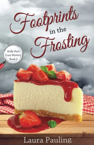 9781511658102: Footprints in the Frosting (Holly Hart Cozy Mystery Series) (Volume 1)