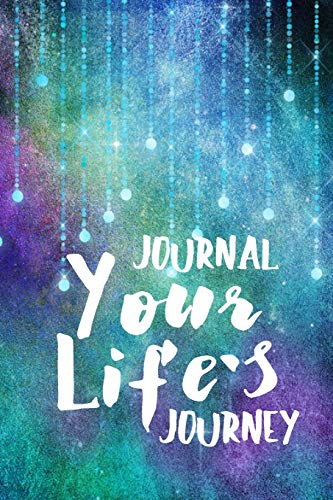 Journal Your Life's Journey: Abstract Artwork, Lined Journal, 6 x 9, 100 Pages: Your Life's ...