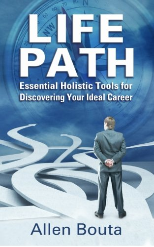 9781511658614: Life Path: Essential Holistic Tools For Discovering Your Ideal Career