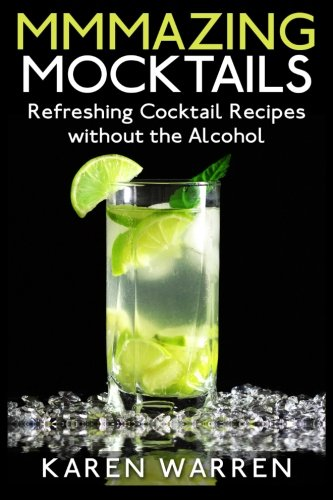 9781511659154: Mmmazing Mocktails: Refreshing Cocktail Recipes without the Alcohol