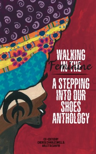 9781511659826: Walking In The Feminine: A Stepping Into Our Shoes Anthology