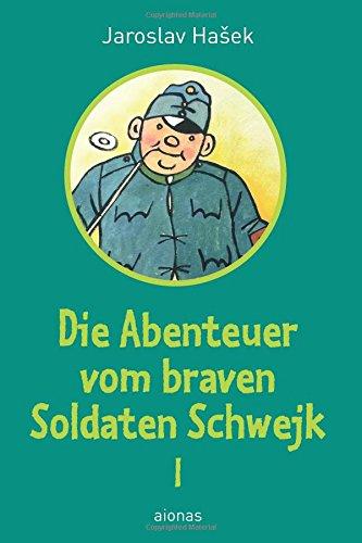 9781511661690: Die Abenteuer vom braven Soldaten Schwejk: Band 1 (German Edition)