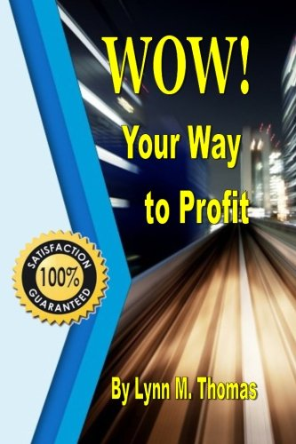 9781511662352: WOW! Your Way to Profit: Learn How 5% of WOW! Can Boost Profits By Up To 85%