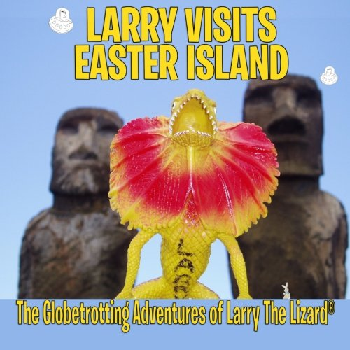 9781511662741: Larry Visits Easter Island: The Globetrotting Adventures of Larry The Lizard (Volume 2)