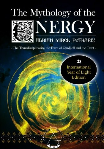 9781511662857: The Mythology of the Energy: The Transdisciplinarity, the Force of Gurdjieff and the Tarot