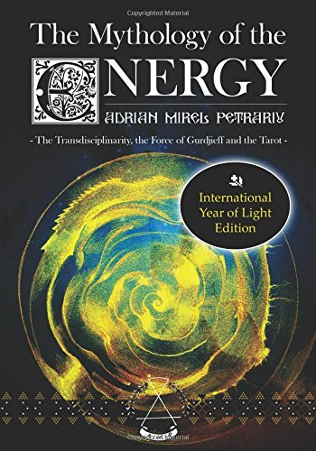 9781511663090: The Mythology of the Energy: The Transdisciplinarity, the Force of Gurdjieff and the Tarot