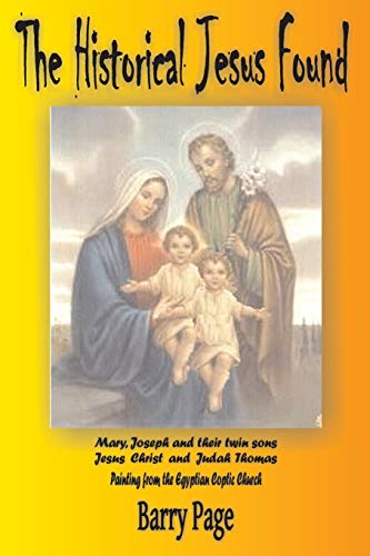 9781511663557: The Historical Jesus Found: The Real Life of Jesus as revealed by the Vatican's Secret Archives and other Texts