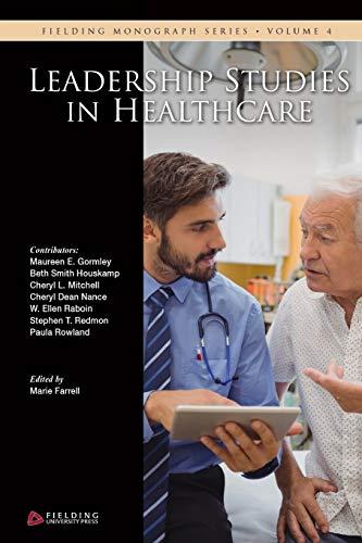 9781511664073: Leadership Studies in Healthcare (Fielding Monograph Series) (Volume 4)