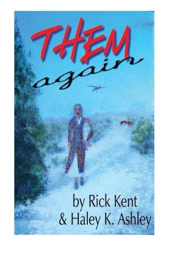 Them Again: Kent, Rick; Ashley, Haley K.