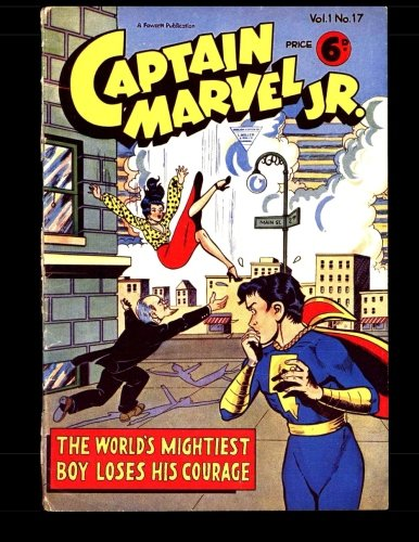 9781511664332: Captain Marvel Jr. Vol. 1 #17 (B&W): Classic Comics from the Golden Age UK Comic