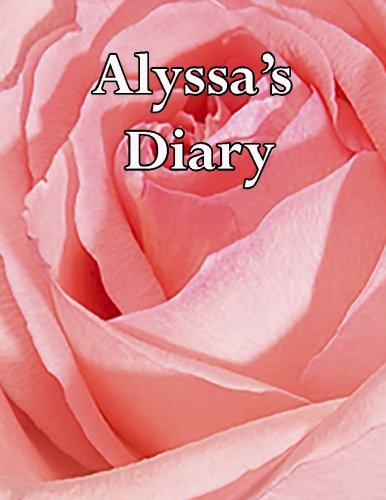 9781511665070: Alyssa's Diary: 300 Lined Cream Pages in Library Quality Bound Diary to Write Your Most Personal Thoughts