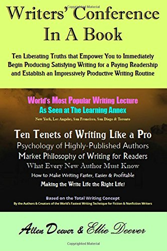 9781511666893: Writers' Conference in a Book: Ten Liberating Truths that Empower You to Immediately Begin Producing Satisfying Writing for a Paying Readership and Establish an Impressively Productive Writing Routine