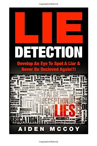 Lie Detection: Develop an Eye to Spot: McCoy, Aiden