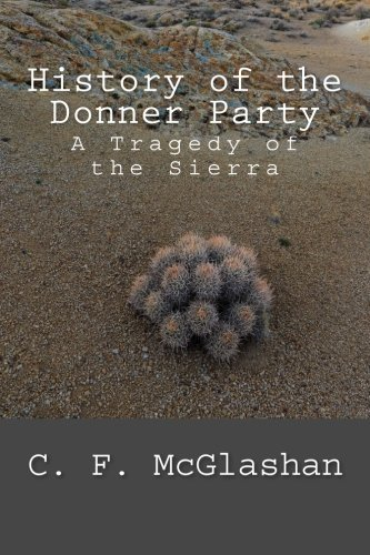 9781511667371: History of the Donner Party: A Tragedy of the Sierra
