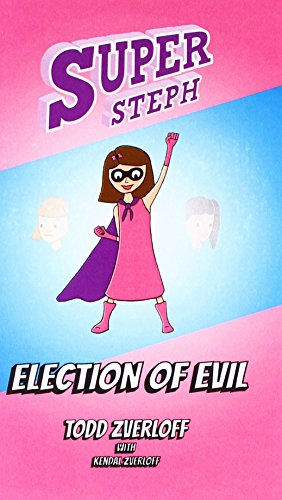 9781511667418: Super Steph Book 2: Election of Evil (Volume 2)