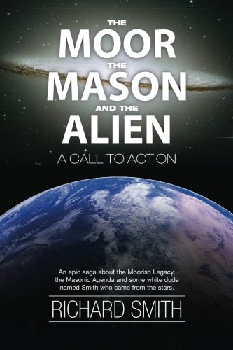 The Moor, The Mason And The Alien: A Call To Action (The Vaulted Journals of UFOteacher) (Volume 2)...