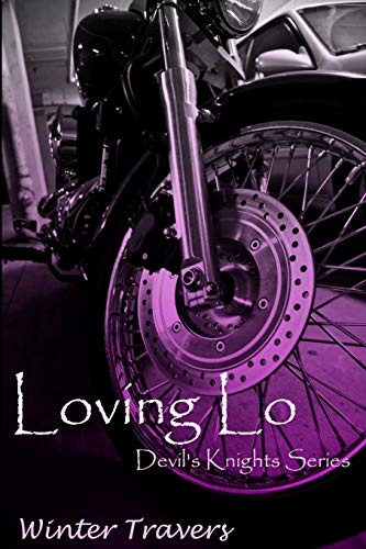 9781511668347: Loving Lo:: Devil's Knights Series (Volume 1)